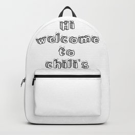 hi welcome to chili's Backpack