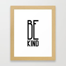 Be Kind – Quote Framed Art Print