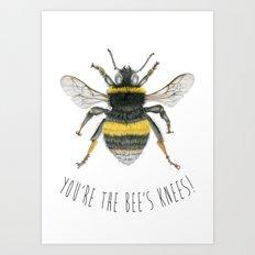 You're The Bee's Knees Art Print