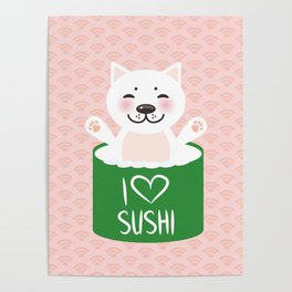 I love sushi. Kawaii funny sushi roll and white cute cat with pink cheeks, emoji. Pink background Poster