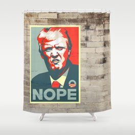 Donald Trump NOPE to build the Wall Shower Curtain