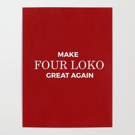 Make Four Loko Great Again Poster