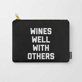 Wines Well With Others Funny Quote Carry-All Pouch