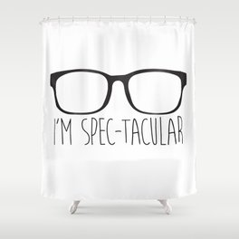 I'm Spec-tacular Shower Curtain