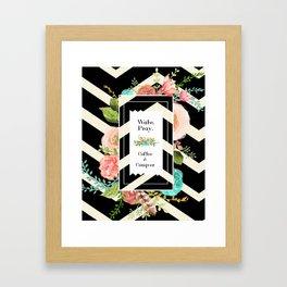 Wake, Pray, Coffee. Framed Art Print