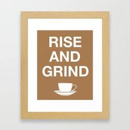 Rise and Grind Framed Art Print
