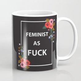 Feminist As Fuck, Quote Coffee Mug
