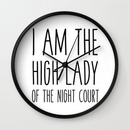 high lady of the night court (acomaf) Wall Clock