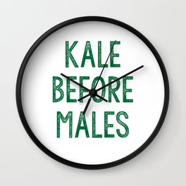 Kale Before Males Wall Clock
