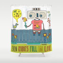Even robots fall in love Shower Curtain