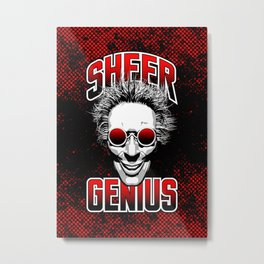 Sheer Genius Metal Print