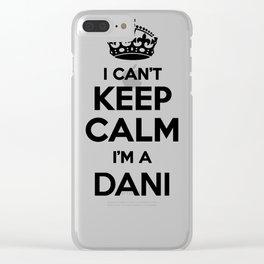 I cant keep calm I am a DANI Clear iPhone Case