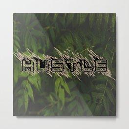 Hustle Nature Metal Print