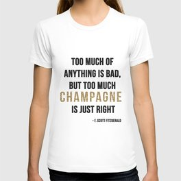 Too much champagne T-shirt