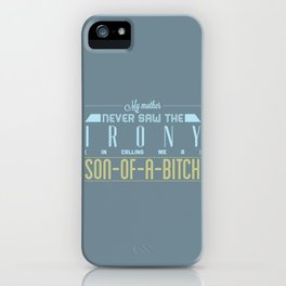 SON OF A ... iPhone Case
