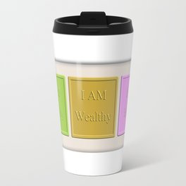 I AM Heathy I AM Wealthy I AM Happy Travel Mug