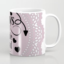 Always stay humble and kind Coffee Mug