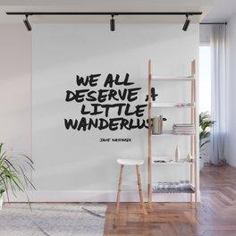 We all deserve a little wanderlust Hand Letter Type Word Black & White Wall Mural