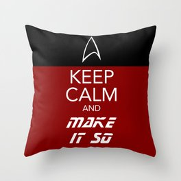 Keep Calm and Make It So Throw Pillow