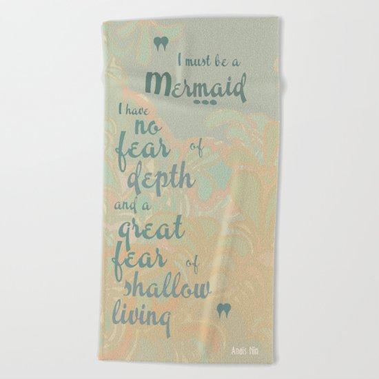 I must be a mermaid Beach Towel