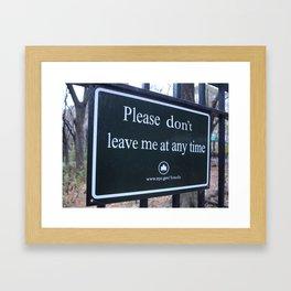 Please Don't Leave Me  Framed Art Print