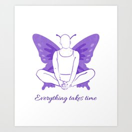 Everything takes time, Yoga Wisdom 2 Art Print
