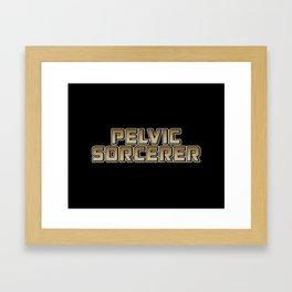 Pelvic Sorcerer Framed Art Print