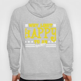This funny quote will brighten anyone's day! WHY LIMIT HAPPY TO AN HOUR? T-shirt Design Club Drinks Hoody