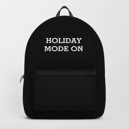 HOLIDAY MODE ON White Typography Backpack