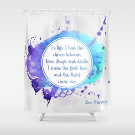 Jim Morrison's quote Shower Curtain