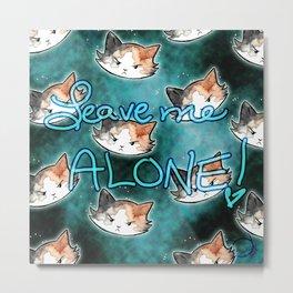 Leave me alone Cat Metal Print