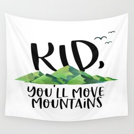 Kid You'll Move Mountains, Kids Poster, Gift For Kid, Home Decor, Kids Room Wall Tapestry
