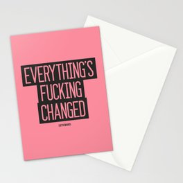Everything's Fucking Changed Stationery Cards