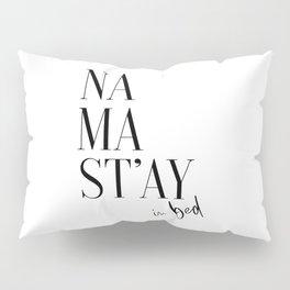 Namastay In Bed, Bed Art, Bedroom Wall Art, Room Decor, Namastay Bed Art Pillow Sham