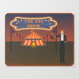 wellcome to the eye show Canvas Print