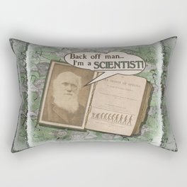 "Charles Darwin: ""Back off man, I'm a SCIENTIST!"" Rectangular Pillow"