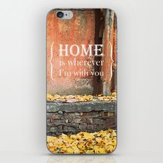 Home is wherever I'm with you iPhone & iPod Skin