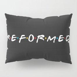 Reformed (Friends) Pillow Sham