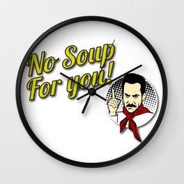 No Soup, Come Back, For You, One Year - Original Design For Tshirts, Posters, Cases Wall Clock