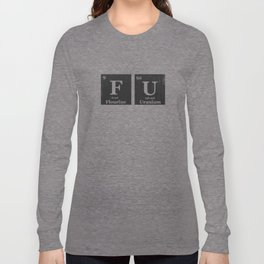 Fuck You Periodic Table of Elements  Long Sleeve T-shirt
