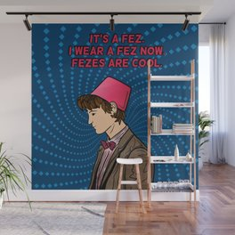 The Eleventh Doctor - Fezes are cool Wall Mural