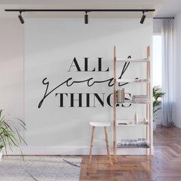 All Good Things Wall Mural