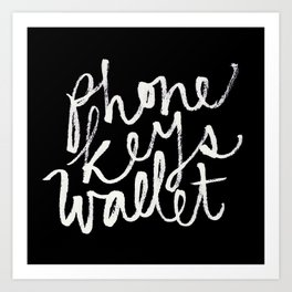 phone, keys, wallet! Art Print