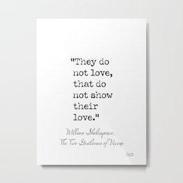 William Shakespeare, The two Gentlemen of Verona, quote Metal Print