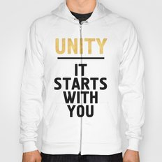 UNITY IT STARTS WITH YOU - Unite Quote Hoody