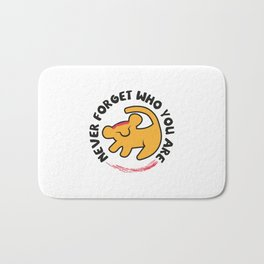 Never Forget Who You Are. Bath Mat