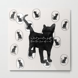 What Greater Gift Than The Love Of A Cat Metal Print