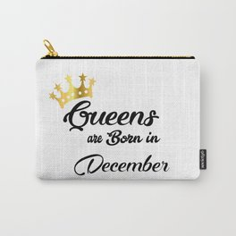 Queens are born in December Carry-All Pouch