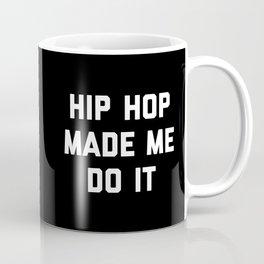 Hip Hop Do It Music Quote Coffee Mug