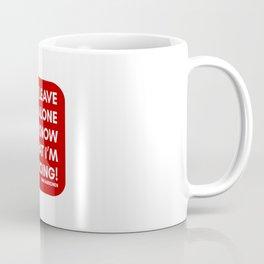 JUST LEAVE ME ALONE, I KNOW WHAT I'M DOING - KIMI RAIKKONEN Coffee Mug